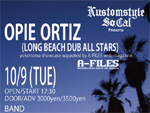 Kustomstyle So.Cal presents OPIE ORTIZ (Long Beach Dub All Stars) yokohama showcase - supported by A-FILES
