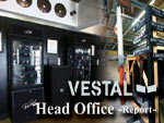 特集:VESTAL WATCH – Head Office Report