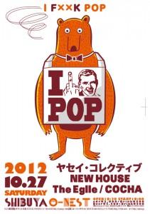 I Fxxk POP - 2012.10.27(sat) at Shibuya O-nest