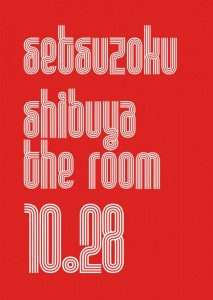 Unmafa Presents SETSUZOKUセツゾク - 2012.10.28(SUN) at The Room