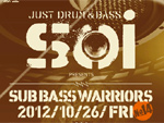 Soi -SUB BASS WARRIORS #14- 2012.10.26 FRI 10PM BASS IN