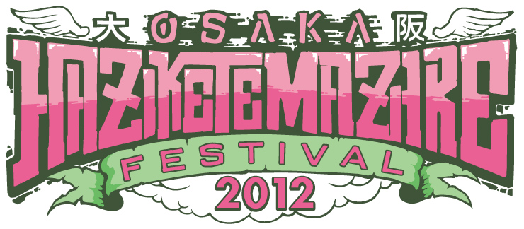 OSAKA HAZIKETEMAZARE FESTIVAL 2012