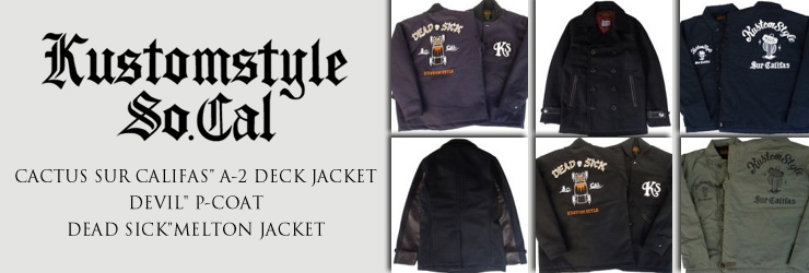 "KUSTOMSTYLE - ""CACTUS SUR CALIFAS"" A-2 DECK JACKET,""DEVIL"" P-COAT & ""DEAD SICK""MELTON JACKET"