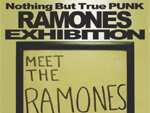 Nothing But True PUNK RAMONES EXHIBITION