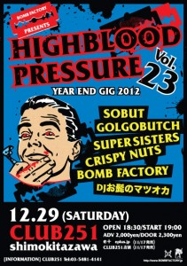 BOMB FACTORY PRESENTS 『HIGH BLOOD PRESSURE Vol.23』 2012/12/29(土)下北沢CLUB251