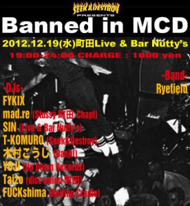 SEEK&DESTROY presents【Banned in MCD】2012.12.19(水) at 町田Live & Bar Nutty's