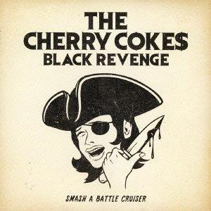 """THE CHERRY COKES 5th ALBUM """"BLACKREVENGE"""""""
