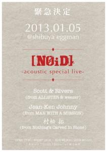 [NOID] - acoustic special live 2013/01/05(sat) at Shibuya eggman