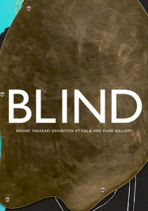 SHOHEI TAKASAKI EXHIBITION 'BLIND' 開催 / GASBOOK 新刊発売