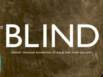SHOHEI TAKASAKI EXHIBITION 'BLIND' 開催 / GASBOOK 新刊発売