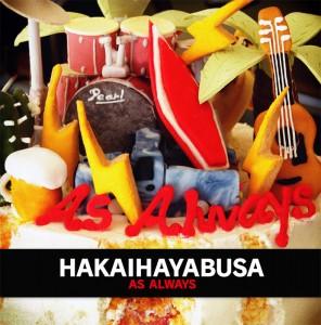 HAKAIHAYABUSA 『AS ALWAYS』