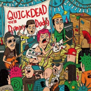 QUICKDEAD - 『The Dummy Dudes』 Release