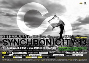 SYNCHRONICITY'13 - 2013/3/9(SAT) at Shibuya O-EAST, duo MUSIC EXCHANGE(二会場連結開催)