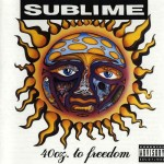 "SUBLIME ""40oz. To Freedom"""