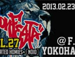 LionFESTA vol.27 supported HOMIES×[NOID] 2013.2.23(SAT) at F.A.D YOKOHAMA