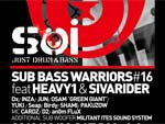 Soi -SUB BASS WARRIORS #16- 2013.02.23 SAT 10PM BASS IN