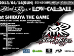 Low-Cal-Ball The 10th Anniversary Year – BLACK FLYS x Low-Cal-Ball – 2013/04/14(SUN) at SHIBUYA THE GAME