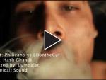 Philieano vs. LDontheCut  【Hash Ghandi】  Music Video