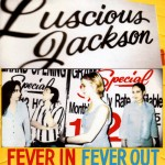LUSCIOUS JACKSON 『FEVER IN FEVER OUT』