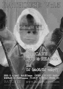 "BAT HOUSE Vol.5  ""Midnight Chill"" 2013.5.4 (sat) OPEN / START 24:00 at 大塚Deepa"