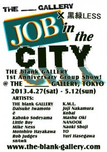 "THE blank GALLERY x 黒緑LESS ""JOB IN THE CITY"""