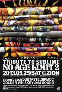 NO AGE LIMIT vol.2 -tribute to sublime- 2013.5.25(SAT) at 上前津ZiON