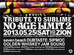 NO AGE LIMIT vol.2 -tribute to sublime- 2013.5.25(SAT) at 上前津ZiON