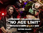 "EXTRAISSUExBALL&CHAIN presents ""NO AGE LIMIT"" PICTURE GALLERY"