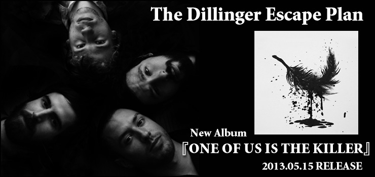 The Dillinger Escape Plan - New Album 『ONE OF US IS THE KILLER』 RELEASE