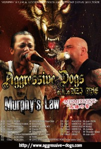 "Aggressive Dogs aka UZI-ONE & Murphy's Law Japan 2013 tour -MESMERIZING-""鳳雛の響"""