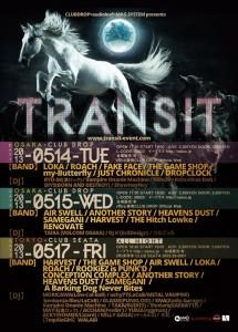 TRANSIT  (2013.05/14,15 at 大阪 心斎橋CLUB DROP、05/16 at 東京 吉祥寺seata)