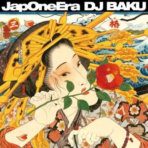 DJ BAKU - 3rd Album 『JapOneEra』 RELEASE