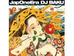 DJ BAKU – 3rd Album 『JapOneEra』 RELEASE