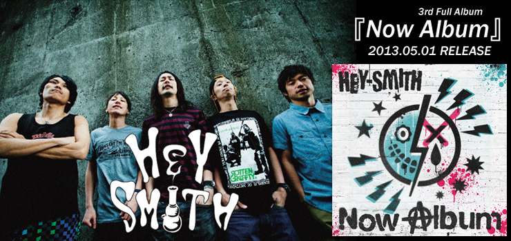 HEY SMITH - 3rd Full Album 『Now Album』 RELEASE