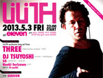 "LiLiTH ""the party!!!#17″ 2013.5.3 (Fri) at 西麻布 eleven"