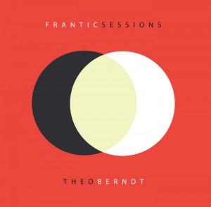 Theo Berndt - 日本独自企画盤 『Frantic Sessions』