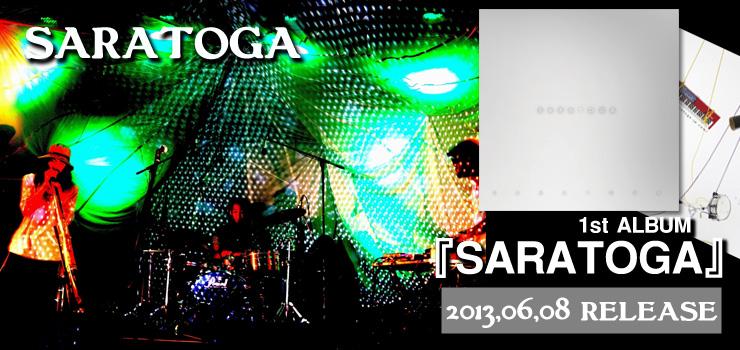 SARATOGA - 1st ALBUM 『SARATOGA』 RELEASE