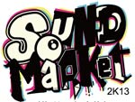 SOUND MARKET 2K13 – 2013 6.1 (sat) at club DAIMOND HALL & APOLLO THEATER