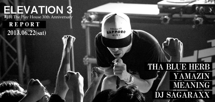 ELEVATION vol.3 2013.06.22 at 町田The Play House REPORT