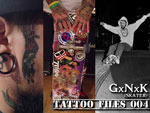 TATTOO FILES 004 – GxNxK (SKATER)