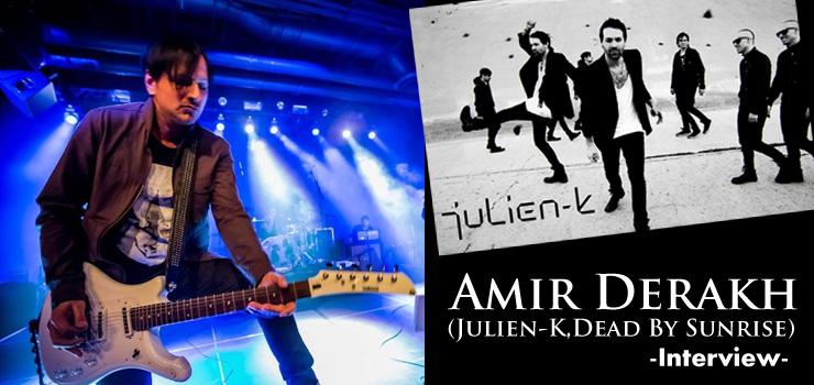Amir Derakh (Julien-K,Dead By Sunrise) Interview