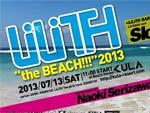 "LiLiTH""the BEACH!!!""2013 – 2013.07.13(sat) at 江ノ島鎌倉湘南腰越海岸 Beach House KULA"