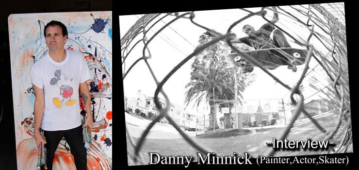 Danny Minnick(Painter,Actor,Skater) Interview