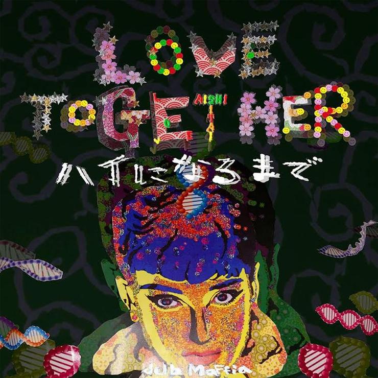 dUb MaFfia『Love Together ハイになるまで』