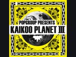 都市型音楽フェスKAIKOOのコンピレーションアルバム第三弾 『KAIKOO PLANET Ⅲ』 RELEASE / A-FILES オルタナティヴ ストリートカルチャー ウェブマガジン