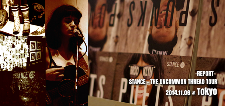 STANCE - THE UNCOMMON THREAD TOUR ~REPORT~