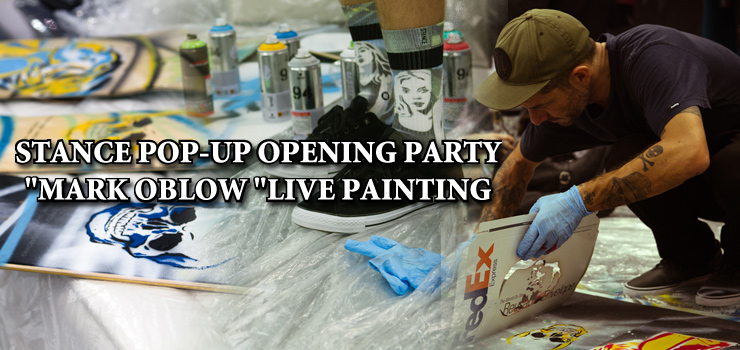 STANCE POP-UP OPENING PARTY MARK OBLOW LIVE PAINTING