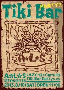 .A☆L☆S Presents LAZY-13 x Camillo TiKi Bar Party xxx 2013.08.10 (sat)