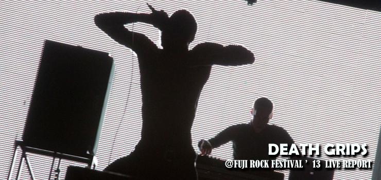 DEATH GRIPS @ FUJI ROCK FESTIVAL'13 LIVE REPORT