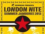 LONDON NITE Summer Jamboree 2013 – 2013年8月25日 (日) at 新宿LOFT